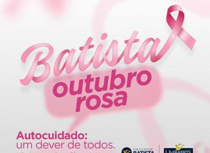 Outubro Rosa – Faculdade Batista Brasileira promove ações de prevenção à saúde da mulher com atendimento ao público nesta quinta-feira (24/10)