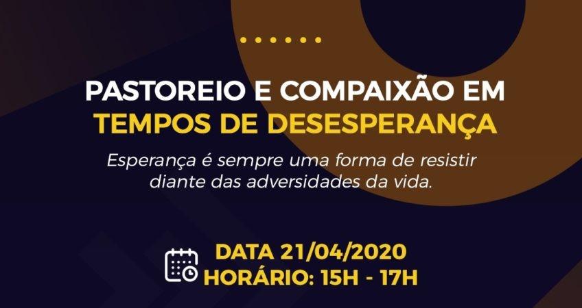 """""""Pastoreio e Compaixão em tempos de desesperança"""" é tema do 1º Seminário online de Teologia da Faculdade Batista Brasileira"""