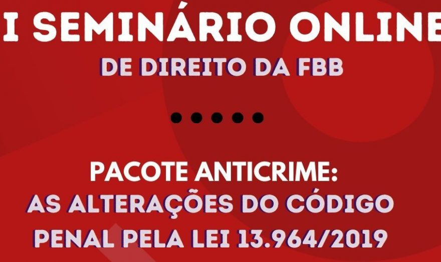 """I Seminário online de Direito discute """"Pacote Anticrime: As alterações da Legislação Penal pela Lei 13.964/2019"""