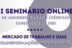 Mercado de Trabalho e suas transformações pós-Covid-19 será tema do 1º Seminário dos cursos de Administração e Ciências Contábeis da Faculdade Batista Brasileira