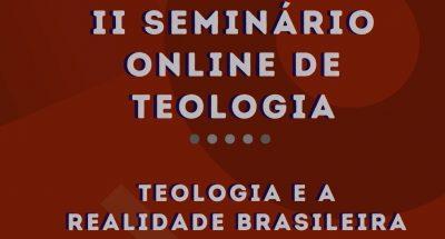 """""""Teologia e Realidade Brasileira"""" é tema do II Seminário Online do Curso de Teologia da FBB"""
