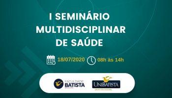 I Seminário Multidisciplinar de Saúde UniBatista (On-line)