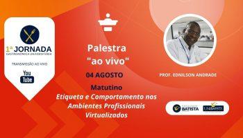 Palestra: Etiqueta e Comportamento nos Ambientes Profissionais Virtualizados (Matutino)