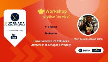 Workshop: Harmonização de Bebidas e Alimentos – Cachaças e Vinhos (Noturno)