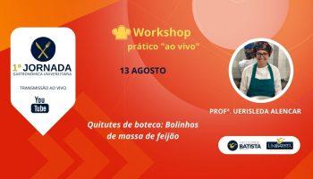 Workshop: Quitutes de Boteco: Bolinhos de Massa de Feijão (Noturno)