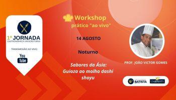Workshop: Sabores da Ásia: Guioza ao molho Dashi Shoyu (Noturno)