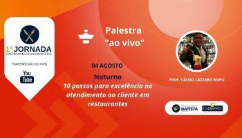 Palestra: 10 Passos para Excelência no Atendimento ao Cliente em Restaurantes (Noturno)