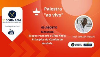 Palestra: Ecogastronomia e Slow Food: Princípios da Comida de Verdade (Matutino)
