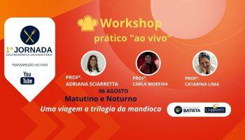 Workshop: Uma Viagem a Trilogia da Mandioca (Noturno)