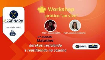 Workshop: Eurekas – Reciclando e Reutilizando na Cozinha (Matutino)