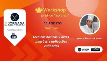 Workshop: Técnicas Básicas – Cortes Padrões e Aplicações Culinárias (Noturno)