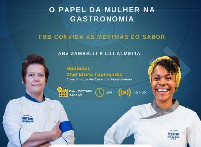 Lili Almeida e Ana Zambelli participantes da 1ª e 2ª edições do programa Mestre do Sabor participam de Webinar de Gastronomia
