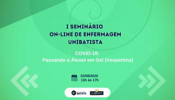 I Seminário de Enfermagem: Passando o Álcool em Gel (Vespertino)