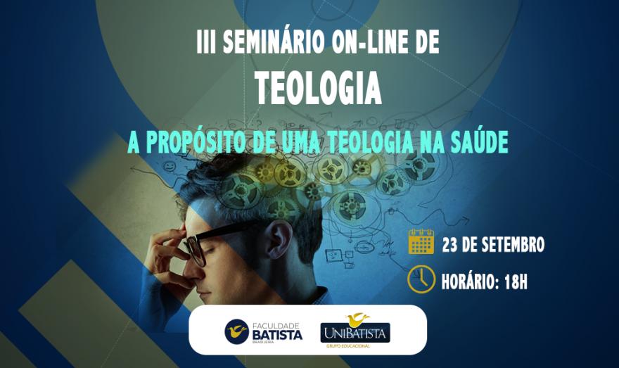 """""""A Propósito de uma Teologia da Saúde"""" será o tema do 3º Seminário on-line do curso de Teologia da Faculdade Batista Brasileira"""