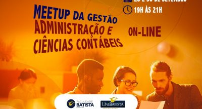 Cursos de Administração e Ciências Contábeis da Faculdade Batista Brasileira promovem Meetup da Gestão