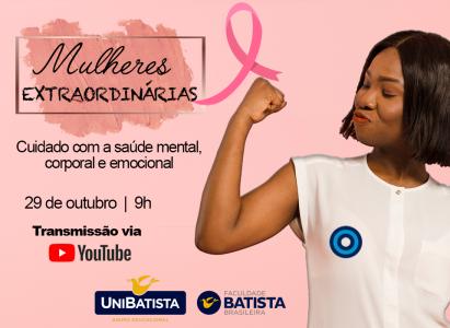 Faculdade Batista Brasileira realiza Seminário Mulheres Extraordinárias em alusão ao Outubro Rosa