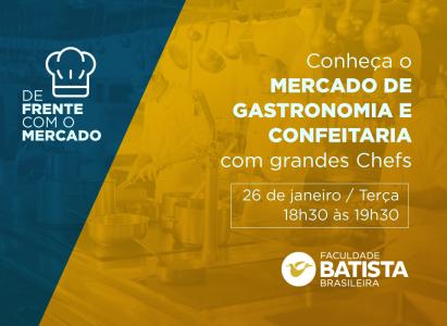 Faculdade Batista Brasileira traz jovens chefs renomados para debater sobre mercado de gastronomia e confeitaria