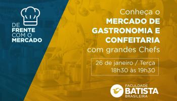Mercado de Gastronomia e Confeitaria com Grandes Chefes