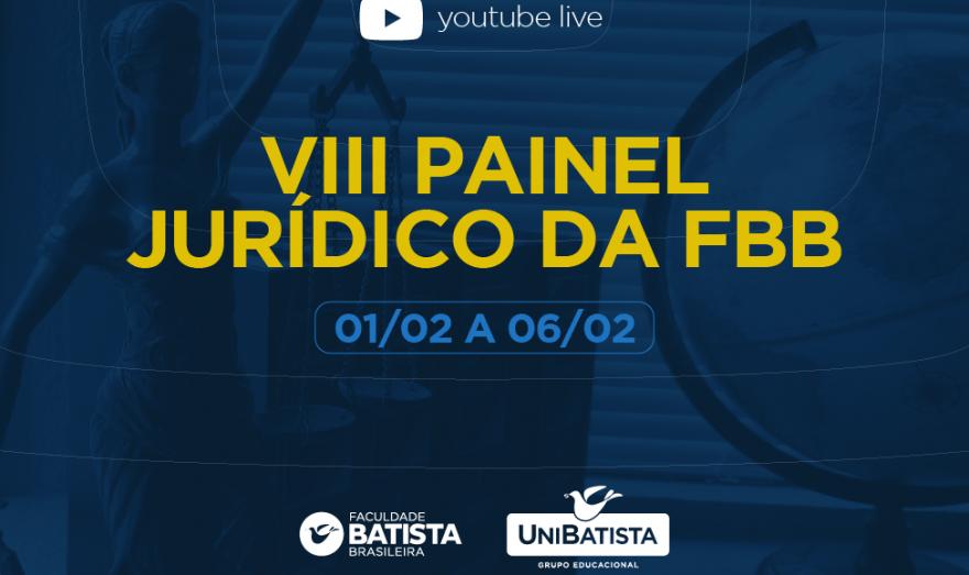 VIII Painel Jurídico da Faculdade Batista Brasileira discute temas atuais e relevantes para a formação acadêmica