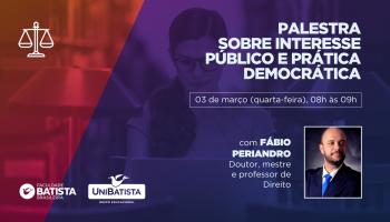Palestra Sobre Interesse Público e Prática Democrática