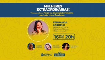 Mulheres Extraordinárias! Palestra sobre a Força e a Diversidade  Feminina ao Lidar com a Pandemia.