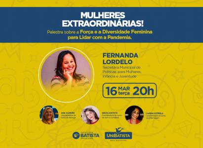 """""""Mulheres Extraordinárias"""" convida Fernanda Lordelo para debater sobre a força e diversidade feminina em tempos de pandemia"""