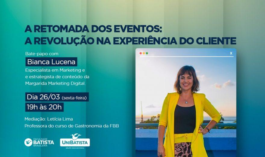Bate-papo da FBB com a gestora Bianca Lucena discute a retomada dos eventos e a experiência dos consumidores durante a pandemia