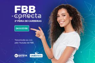 Faculdade realiza o FBB Conecta, evento gratuito orienta para o mercado de trabalho