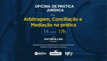 Oficina de Prática Jurídica – Arbitragem, Conciliação e Mediação na prática
