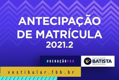 Campanha de Antecipação de Matrícula 2021.2
